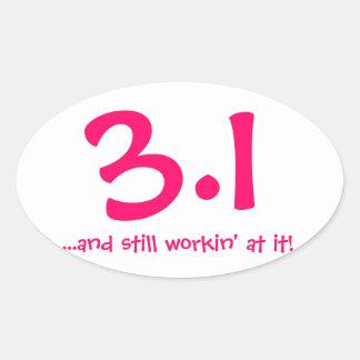3 1 and still working at it _ running sticker