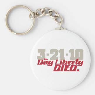 3-21-10 The Day Liberty Died. Keychain