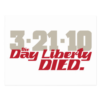 3-21-10 The Day Liberty Died. Postcard