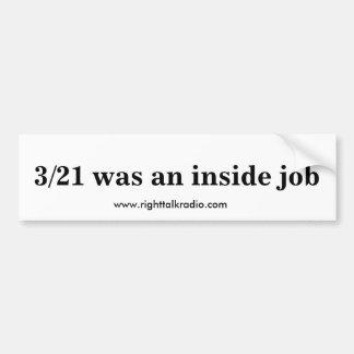 3/21 was an inside job bumper sticker