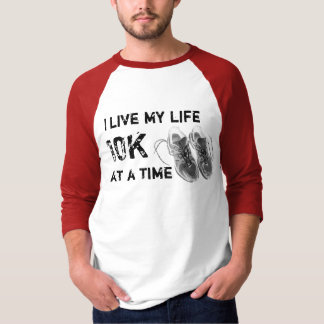 3/4 Raglan - I live my life 10K at a time T-Shirt
