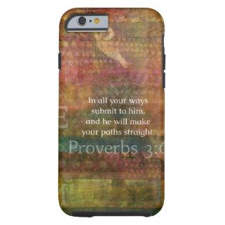 3:6 de los proverbios: Verso inspirado de la Funda Para iPhone 6 Tough