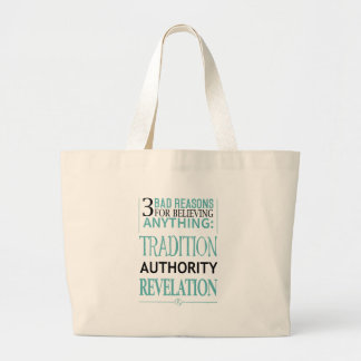 3 Bad Reasons for Believing Anything Large Tote Bag
