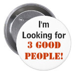 "3 buenas personas - 3"" botón pin"