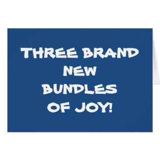 3 BUNDLES OF JOY-TRIPLE EVERYTHING TRIPLETS CARD