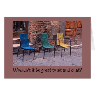 3 CHAIRS (DIFFERENT COLORS)/WOULDN'T IT BE GREAT T CARD