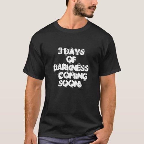 3 days of darkness T_Shirt