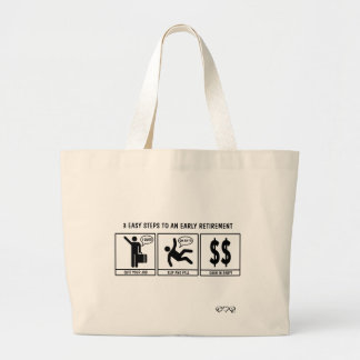 3 Easy Steps to early retirement Large Tote Bag