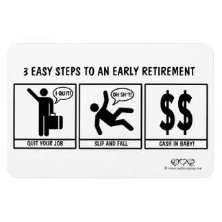 3 Easy Steps to early retirement Magnet