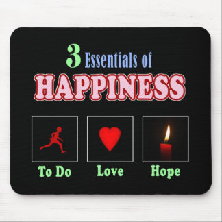3 Essentials of Happiness Mouse Pad