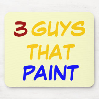 3 GUYS THAT PAINT MOUSEPAD