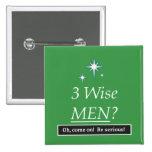 ¿3 hombres sabios? ¡Oh, adelántese! Pin
