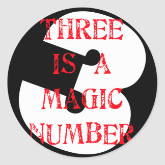 3 is a Magic Number Classic Round Sticker