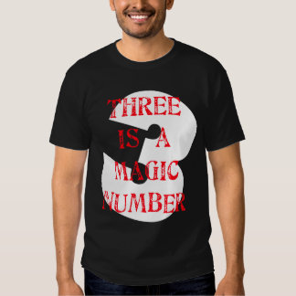 3 is a Magic Number T Shirt