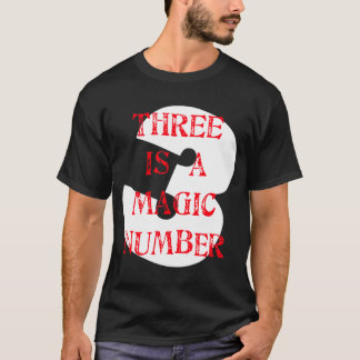 3 is a Magic Number T-Shirt