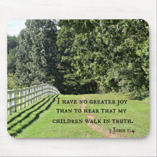 3 John 1:4 I have no greater joy than to hear that Mouse Pad