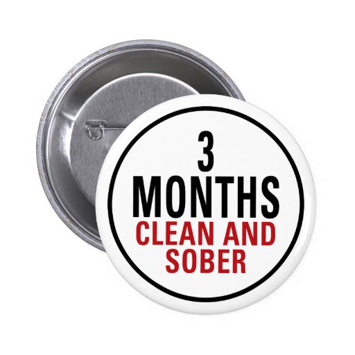 3 Months Clean and Sober Pinback Buttons