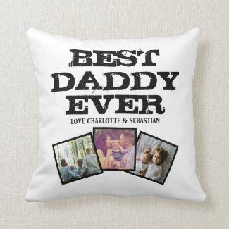 3 Photo Collage Best Daddy Ever Personalized Throw Pillow