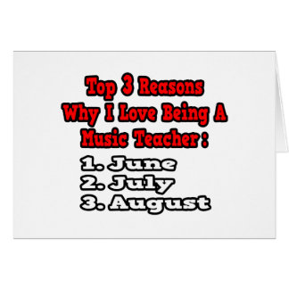 3 Reasons I Love Being Music Teacher Card