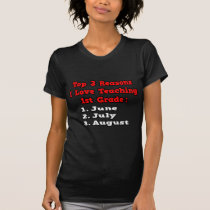 3 Reasons I Love Teaching 1st Grade T Shirts