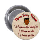 3 Scary things Programmer with Soldering Iron Pinback Button