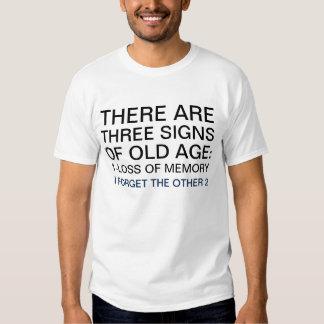 3 Signs of Old Age Humor Saying Tee Shirt