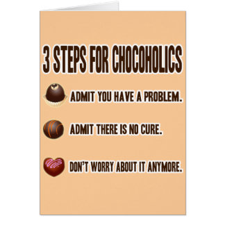 3 STEPS FOR CHOCOHOLICS CARD