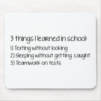 3 Things I Learned In School Mouse Pad