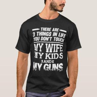 3 THINGS IN LIFE MY WIFE MY KIDS MY GUNS T-Shirt