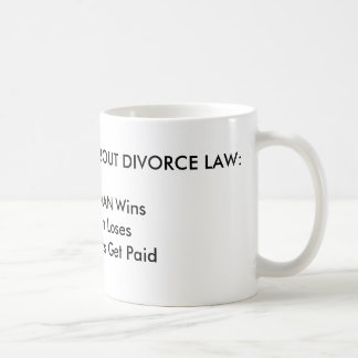 3 THINGS TO KNOW ABOUT DIVORCE LAW:1. The WOMAN... Coffee Mug