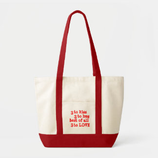 3 to kiss, 3 to hug, best of all, 3 to Love red Bags
