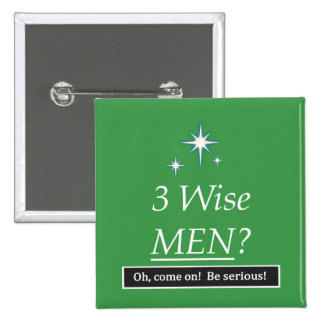 3 Wise Men? Oh, come on! 2 Inch Square Button