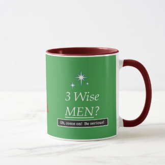 3 Wise Men? Oh, come on! Mug