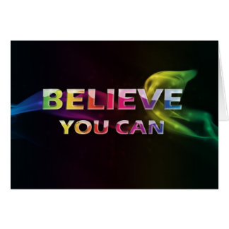 3 Word Quote~Believe You Can~Encouragement Card