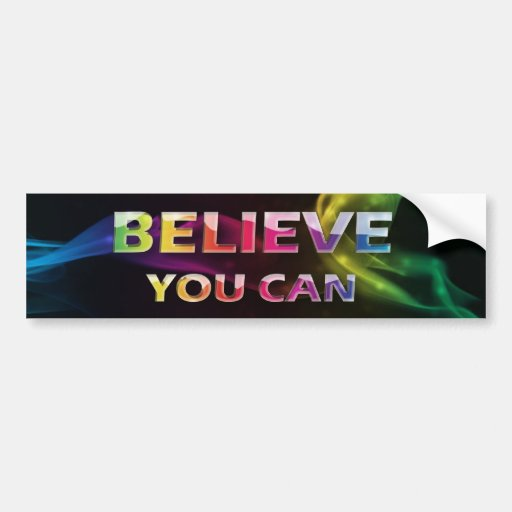 3 word quote believe you can motivational bumper bumper