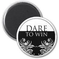 3 word quote-Dare To Win Magnet