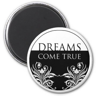 3 word quote-Dreams Come True magnet