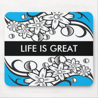 3 Word Quote -Life is Great Mousepad