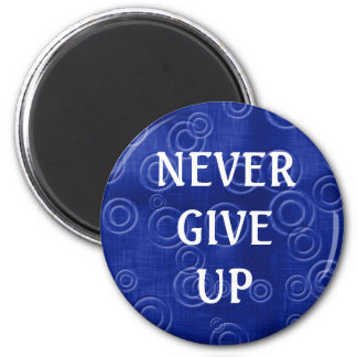 3 word quote -Never Give Up-Magnet