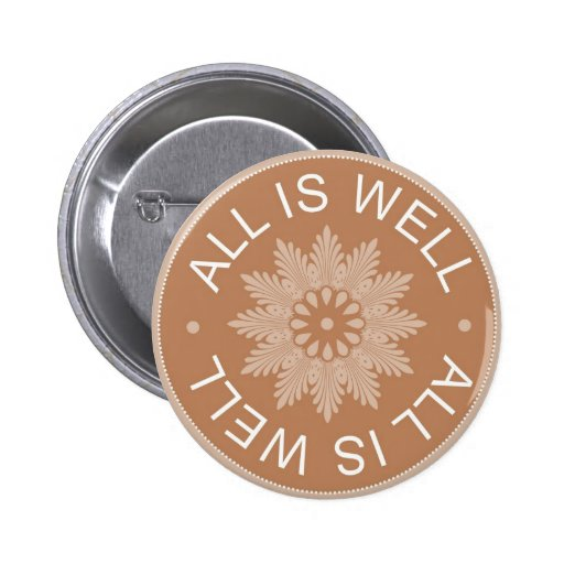 3 Word Quotes ~All Is Well ~Inspirational Pinback Buttons