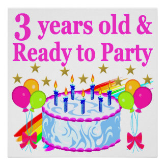3 YEARS OLD AND READY TO PARTY BIRTHDAY GIRL POSTER
