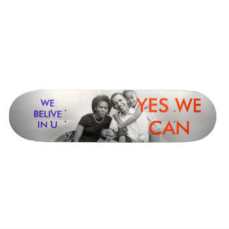 3a05278r YES WE CAN WE BELIVE IN U Skate Board Deck
