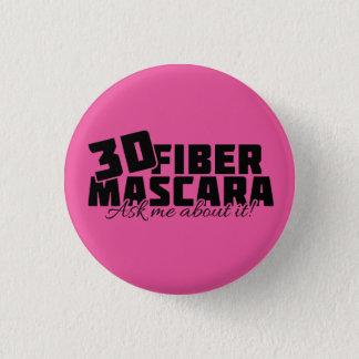 3D Fiber Mascara - Ask me about it - Younique Pinback Button