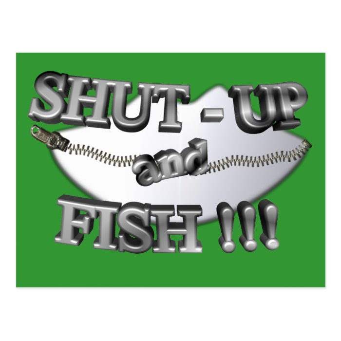 3d shut up and fish postcard zazzle for Shut up and fish