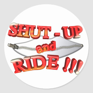 3D Shut - Up and Ride Classic Round Sticker