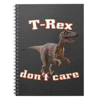 3d T-Rex don t care Spiral Note Book