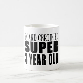 3rd Birthdays Board Certified Super Three Year Old Mug