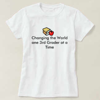 3rd Grade Teachers Change the World T-Shirt