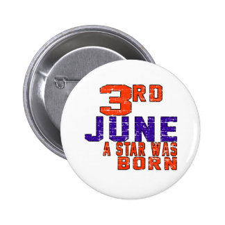 3rd June a star was born Pinback Buttons