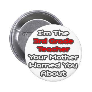 3ro La madre del profesor del grado… le advirtió a Pin